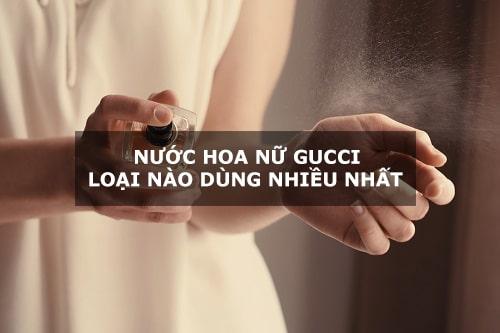 Nước hoa Gucci nữ được ưa chuộng nhất là loại nào-1